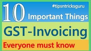 आपको पता होनी चाहिए GST Invoicing की ये 10 महत्वपूर्ण बातें  By CA Mohit Goyal, Delhi
