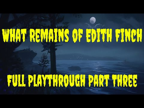 What Remains Of Edith Finch Full Game Playthrough No Commentary Part 3