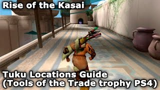 Rise of the Kasai - Tuku Locations Guide (Tools of the Trade trophy PS4)