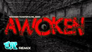 WoodenToaster & H8 Seed - Awoken - TIF Remix
