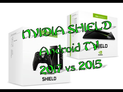 NVIDIA SHIELD Android TV 2015 vs 2017 (Comparison Video)