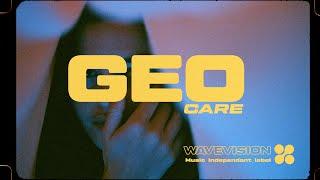G E O // Care [WAVEVISION® EXCLUSIVE]