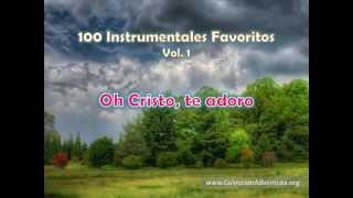 100 Instrumentales Favoritos vol. 1 - 054 Oh Cristo te adoro