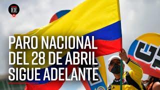 Comité del Paro Nacional anuncia que manifestaciones del 28 de abril se mantienen en Colombia