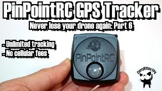 FPV Reviews: PinpointRC GPS Tracker - never lose your drone again (part 6)