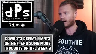 dPs LIVE: Reaction to Cowboys defeating the Giants on MNF, and some more thoughts on Week 9