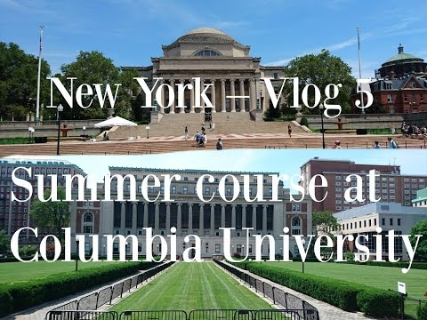 New York | Vlog 5 | Summer course at Columbia University