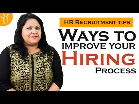 Ways to improve your Hiring process – HR Recruitment tips, Tips for hiring best candidates
