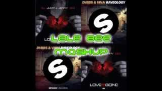 (LeLe Bee Mashup) Dj Jump & Jenny Dee vs DVBBS & VINAI - Love is Raveology