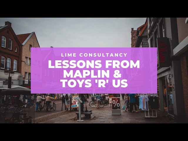 Maplin & Toys R Us - How it impacts on you