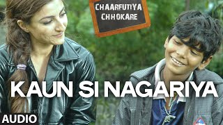 Kaun Si Nagariya Full Audio Song