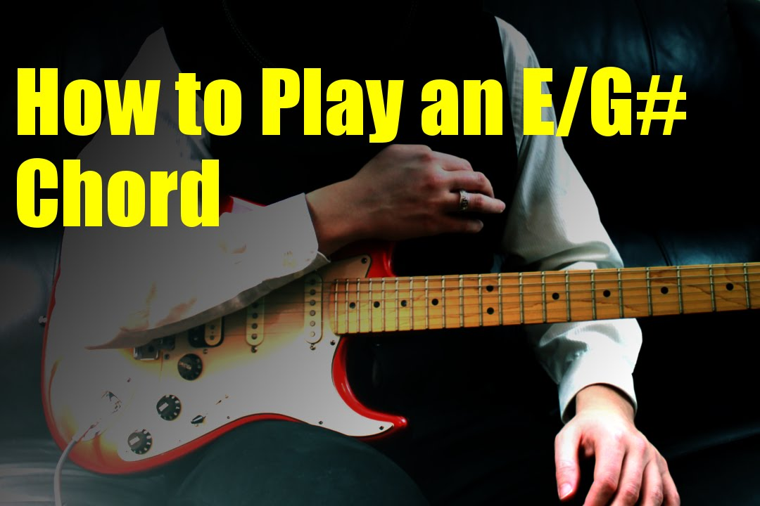 How to Play an E/G# Chord - YouTube