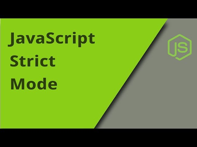 Using JavaScript Strict Mode
