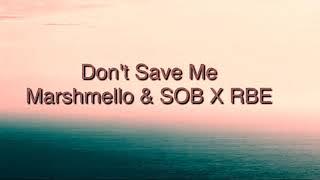 Marshello x sob x RBE —Don't save me lyrics New Song 2019