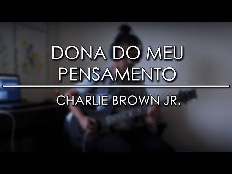 DONA DO MEU PENSAMENTO | Charlie Brown Jr. GuitarCover (HD1080p)