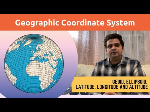 GIS Lecture 4 : What is Geographic Coordinate System || Geoid Ellipsoid Latitude Longitude Altitude