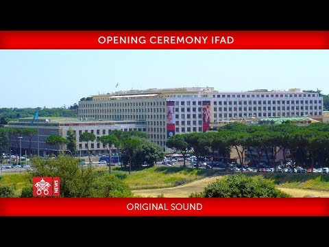 Pope Francis - Opening Ceremony IFAD 2019-02-14
