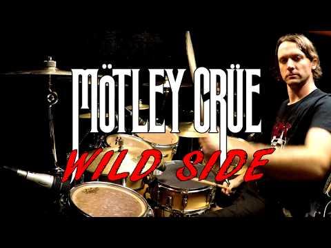 Mötley Crüe - Wild Side - Drum Cover