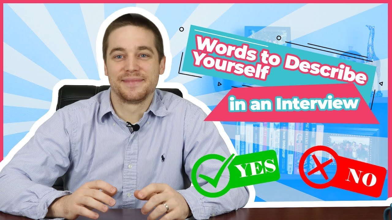Words To Describe Yourself In An Interview 40 Examples