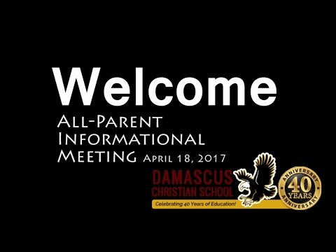 All-Parent Informational Meeting; Damascus Christian School, April 18, 2017