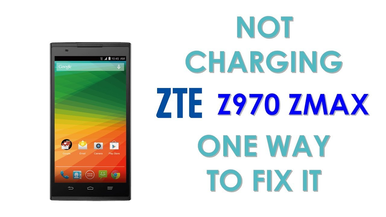 ZTE Z970 ZMAX not charging one way to fix it