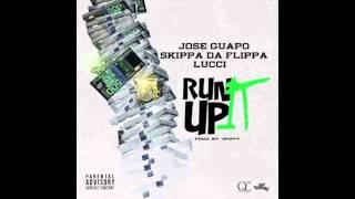 jose-guapo-ft-skippa-da-flippa-lucci-run-it-up-prod-by-spiffy