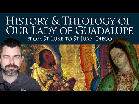 Our Lady of Guadalupe: from St Luke to St Juan Diego (Dr Taylor Marshall Show #346)