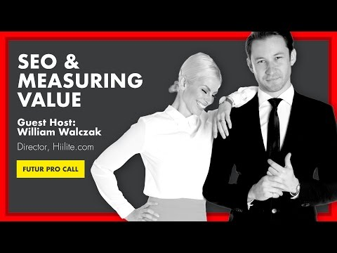 Search Engine Optimization (SEO) and Measuring Value w/ William Walczak Hiilite: Futur Pro Call ep12