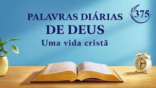 """Palavras diárias de Deus   """"Veja todas as coisas através dos olhos da verdade""""   Trecho 375"""
