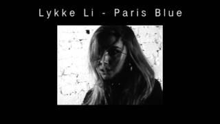 Lykke Li - Paris Blue