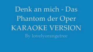 Denk an mich - Phantom der Oper (Karaoke Version: instrumental+lyrics)