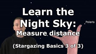 Stargazing Basics 3: How to measure distance in sky to find other stars