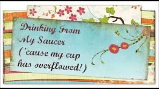 Jabez - Drinking from my saucer with lyrics.wmv