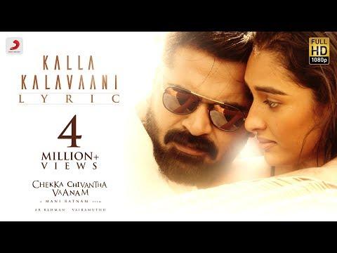 Lagu Video Chekka Chivantha Vaanam - Kalla Kalavaani Lyric  Tamil  | A.r. Rahman | Mani Ratnam | Vairamuthu Terbaru