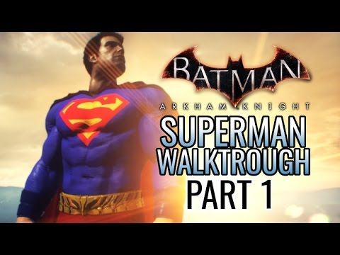 Batman: Arkham Knight - Walktrough as Superman, Part 1!