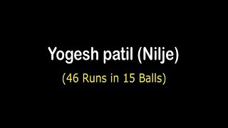 Yogesh Patil  NILAJE  46 runs in 15 balls  , MATCH 07, AAMDAR CHASHAK 2018, DAY 04