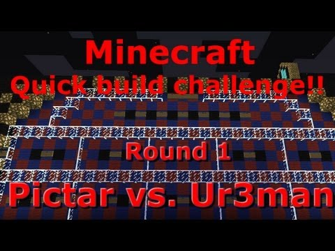 Minecraft Quick Build, round1 ep1, Pictar vs. Ur3man