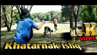 Khatarnak ishq  New Funny Video खतरनाक इश्क़  AT BROSS | most funny video |