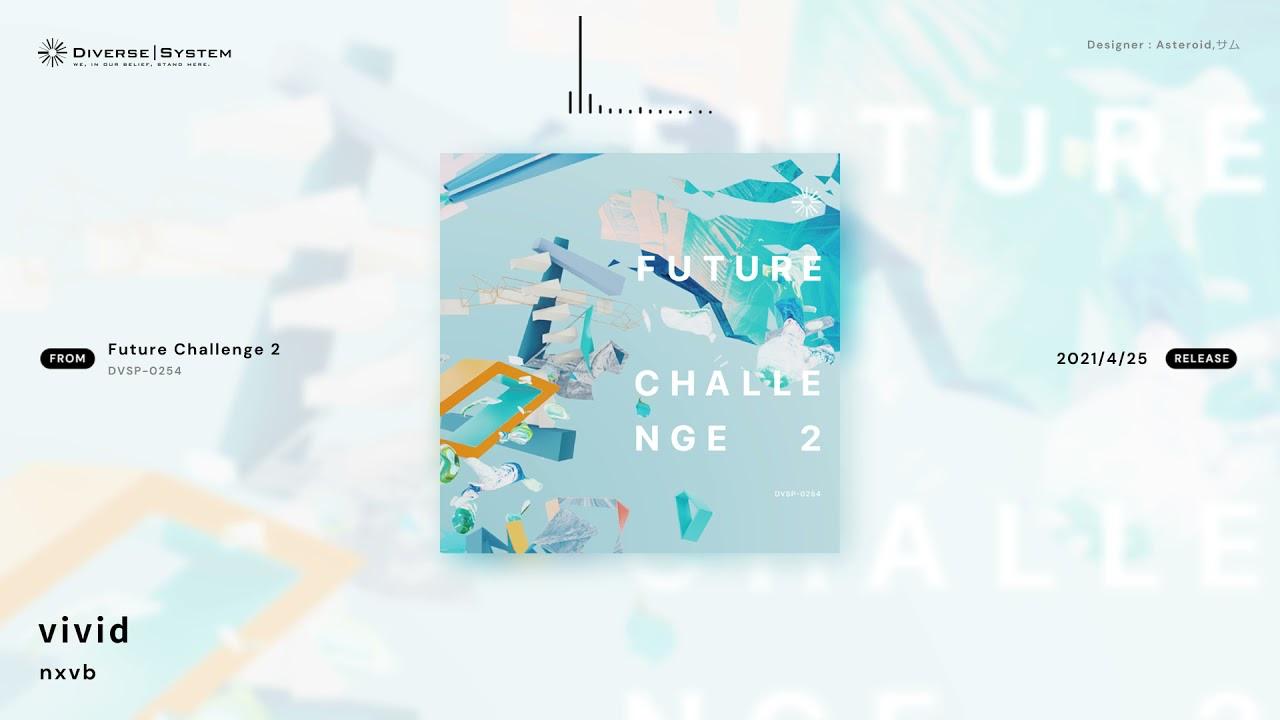 [Official] vivid / nxvb [Future Challenge 2]