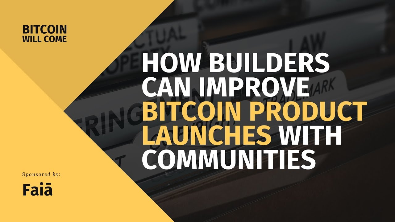 How Builders Can Improve Bitcoin Product Launches with Communities | BWC