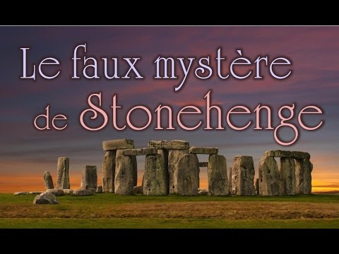 Le faux mystère de Stonehenge