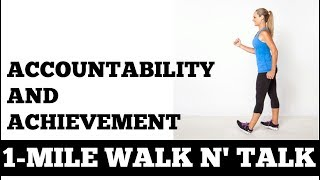 1 Mile Walk and Talk: How Accountability Can Help With Goal Achievement Walking at Home, Inspiration