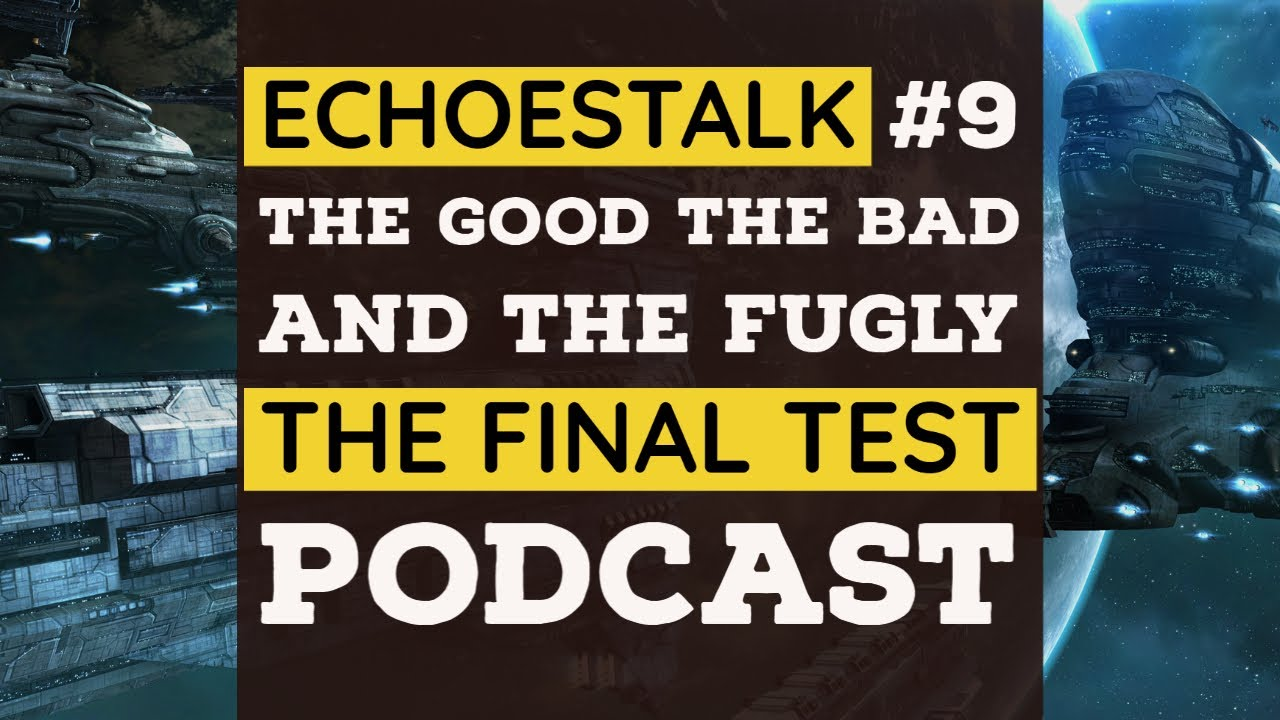 ECHOESTALK #9   The Good The Bad and The Fugly   The Final Test   EVE Echoes