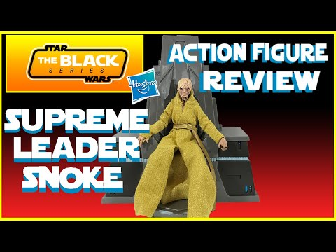 THE BLACK SERIES SUPREME LEADER SNOKE ACTION FIGURE REVIEW