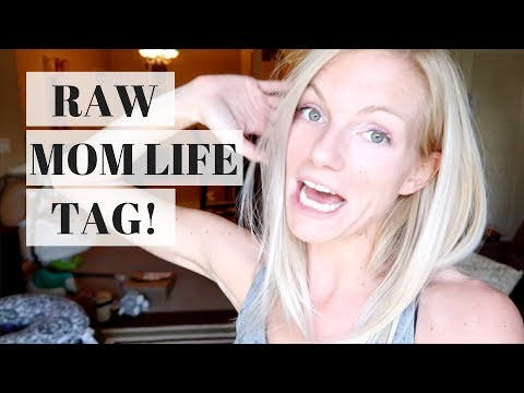 RAW MOM LIFE/MUM LIFE TAG! KEEPING IT REAL!