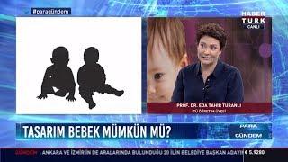 Tasarım Bebek mümkün mü? - (Prof. Dr. Eda Tahir Turanlı)