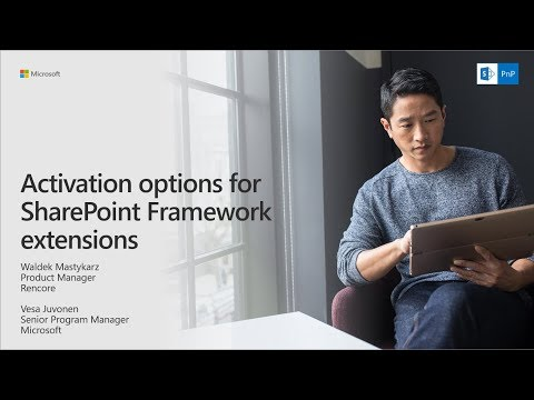 PnP Webcast - Activation options for SharePoint Framework extensions
