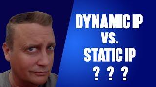 Dynamic IP vs Static IP