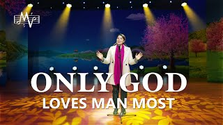 """Only God Loves Man Most"" 