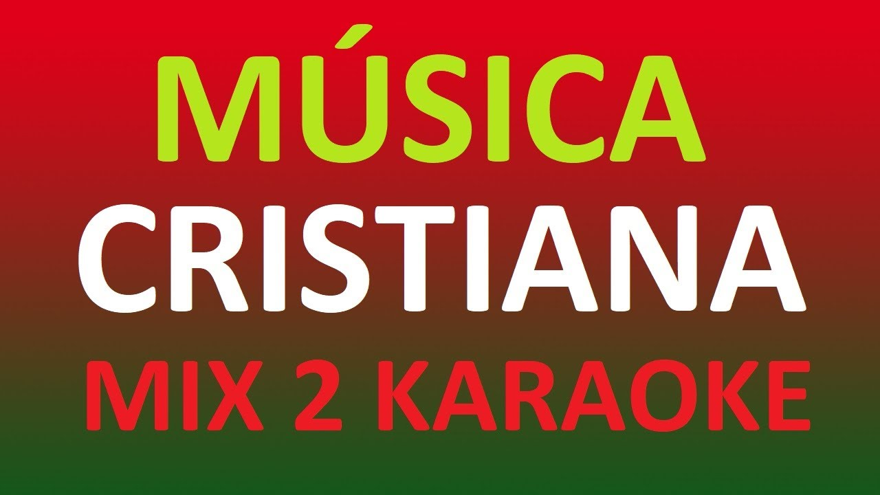 Música Cristiana Mix 2 Karaoke Youtube